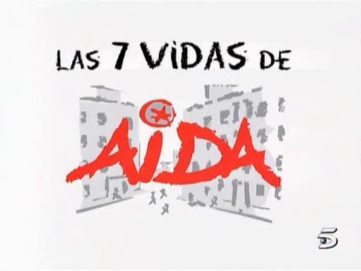 Aida - Especial - Las Siete Vidas de Aída - 7 Vidas